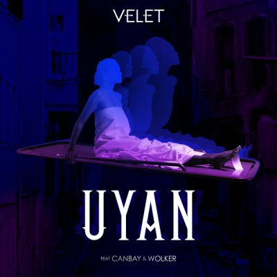 Velet - Uyan Feat. Canbay & Wolker